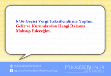 6736 Geçici Vergi Taksitlendirme Yaptım Hangi Rakamı Mahsup Edeceğim.