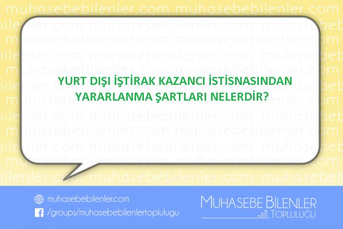 YURT DIŞI İŞTİRAK KAZANCI İSTİSNASINDAN YARARLANMA ŞARTLARI NELERDİR?
