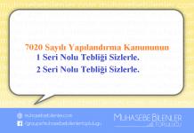 7020 Sayılı Yapılandırma Kanunu 1 ve 2 Seri Nolu Tebliği