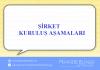 SIRKET KURULUS ASAMALARI Mehmet AKDEMIR