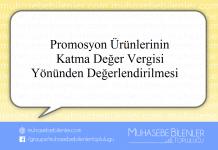 Promosyon Ürünlerinin Katma Değer Vergisi Yönünden Değerlendirilmesi