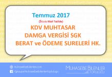 Temmuz 2017 KDV MUHTASAR DAMGA VERGİSİ SGK ve BERAT SURELERİ