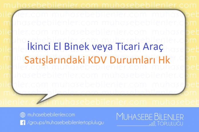 İkinci El Binek veya Ticari Araç Satışlarındaki KDV Durumları Hk