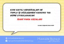 6356 sayili kanuna gore uygulanacak idari para cezalari
